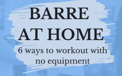 6 Ways To Do A Barre Workout At Home With No Equipment